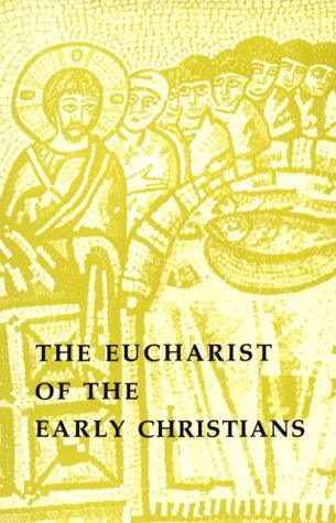 Image for The Eucharist of the Early Christians