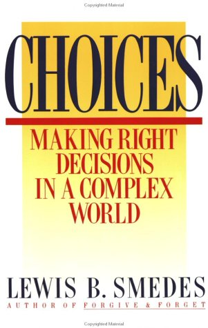 Image for Choices: Making Right Decisions in a Complex World