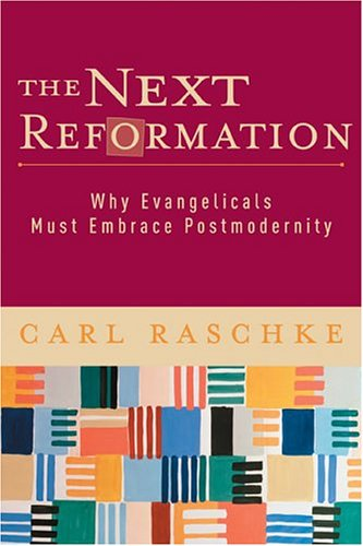 Image for Next Reformation : Why Evangelicals Must Embrace Postmodernity