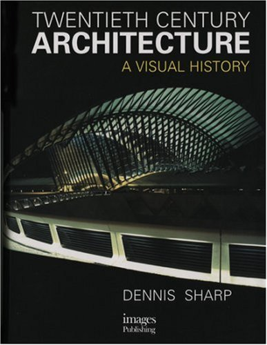 Image for Twentieth Century Architecture : A Visual History