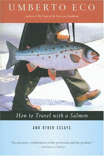 Image for How to Travel With a Salmon & Other Essays