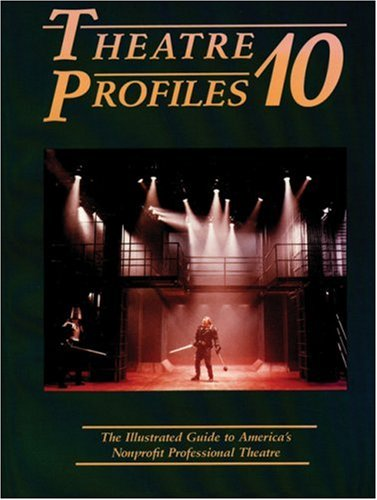 Image for Theatre Profiles 10: The Illustrated Guide to America's Nonprofit Professional Theatres (Theatre Profiles)