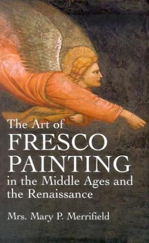 Image for The Art of Fresco Painting in the Middle Ages and the Renaissance