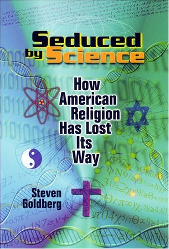 Image for Seduced by Science: How American Religion Has Lost Its Way