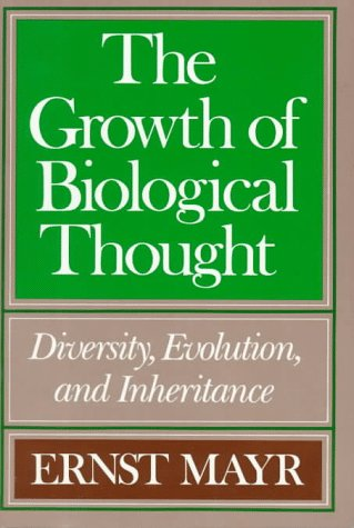Image for The Growth of Biological Thought: Diversity, Evolution, and Inheritance