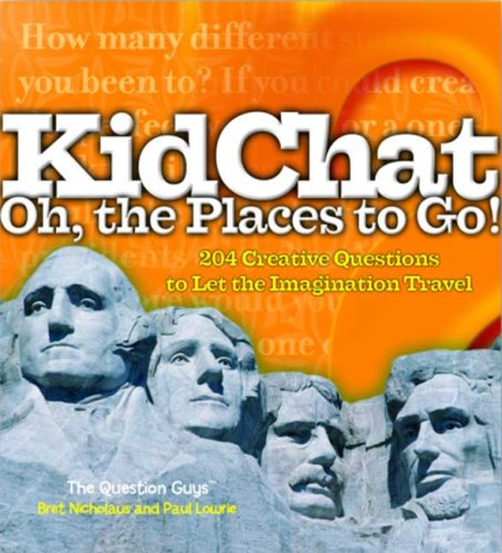 Image for KidChat Oh, the Places to Go!: 204 Creative Questions to Let the Imagination Travel