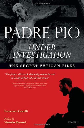 Image for Padre Pio Under Investigation: The Secret Vatican Files