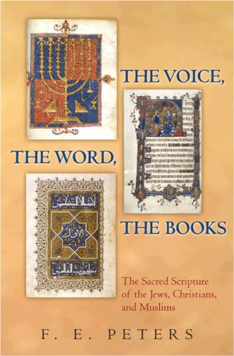 Image for The Voice, the Word, the Books: The Sacred Scripture of the Jews, Christians, and Muslims