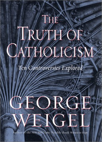 Image for Truth of Catholicism : Ten Controversies Explored