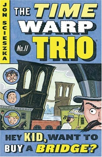 Image for Hey Kid, Want to Buy a Bridge? (Time Warp Trio)