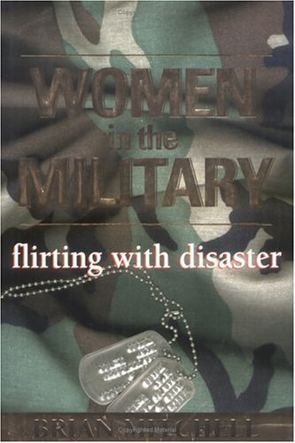 Image for Women in the Military : Flirting With Disaster