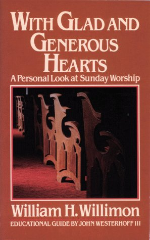 Image for With Glad and Generous Hearts: A Personal Look at Sunday Worship