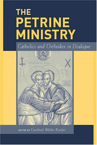 Image for Petrine Ministry : Catholics And Orthodox In Dialogue