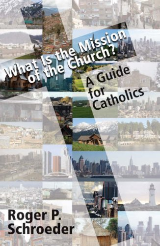 Image for What Is the Mission of the Church?: A Guide for Catholics