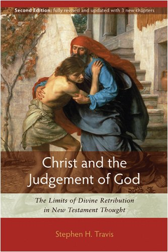 Image for Christ and the Judgement of God: The Limits of Divine Retribution in New Testament Thought