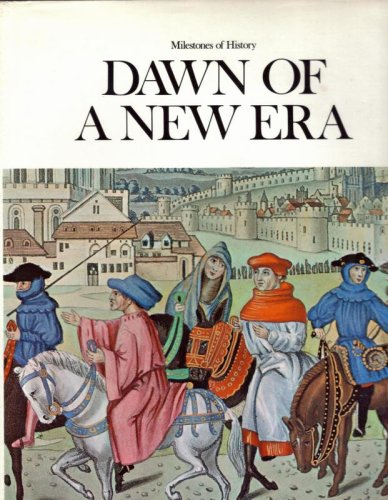 Image for Dawn of a new era: Editor: Maurice Ashley (Milestones of history)
