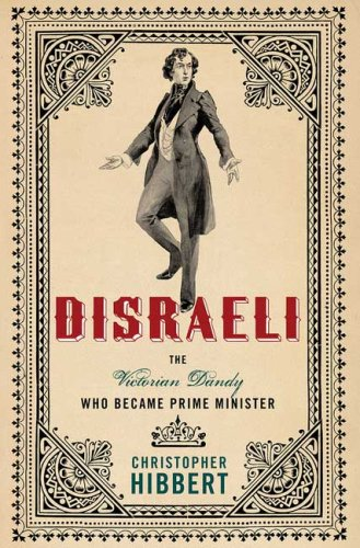 Image for Disraeli: The Victorian Dandy Who Became Prime Minister