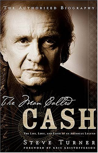 Image for Man Called Cash : The Life, Love And Faith Of An American Legend