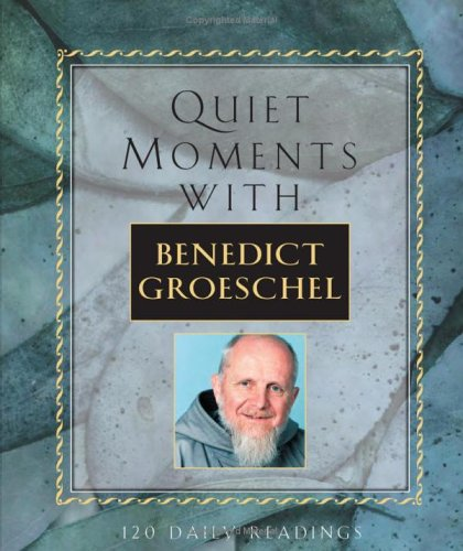 Image for Quiet Moments: With Benedict Groeschel, 120 Daily Readings