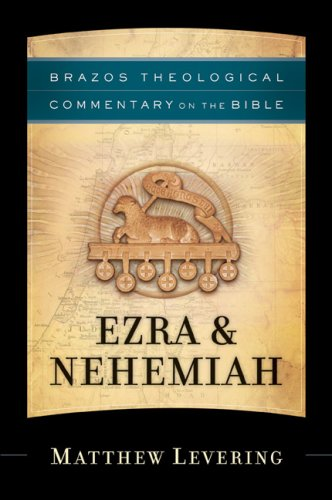 Image for Ezra & Nehemiah (Brazos Theological Commentary on the Bible)