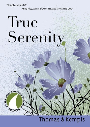 Image for True Serenity (30 Days With a Great Spiritual Teacher)