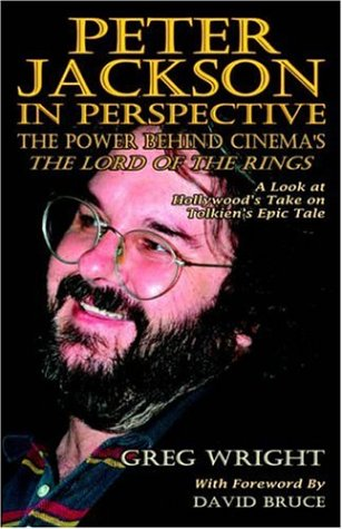 Image for Peter Jackson in Perspective: The Power Behind Cinema's The Lord of the Rings. A Look at Hollywood's Take on Tolkien's Epic Tale.