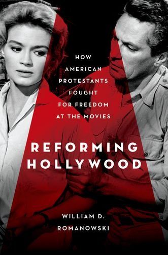 Image for Reforming Hollywood: How American Protestants Fought for Freedom at the Movies