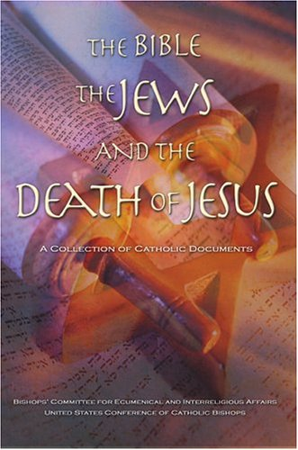 Image for The Bible, the Jews, and the Death of Jesus