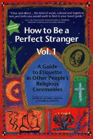 Image for How to Be a Perfect Stranger: A Guide to Etiquette in Other People's Religious Ceremonies (Vol. 1)