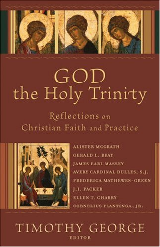 Image for God the Holy Trinity: Reflections on Christian Faith and Practice (Beeson Divinity Studies)