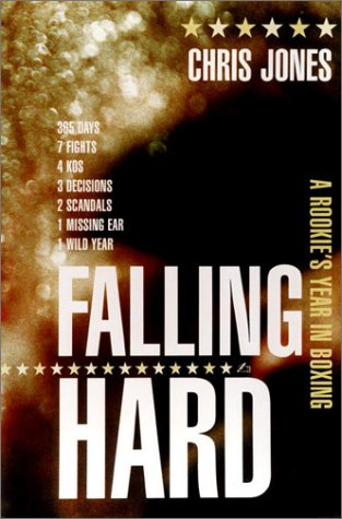 Image for Falling Hard : A Rookies Year in Boxing