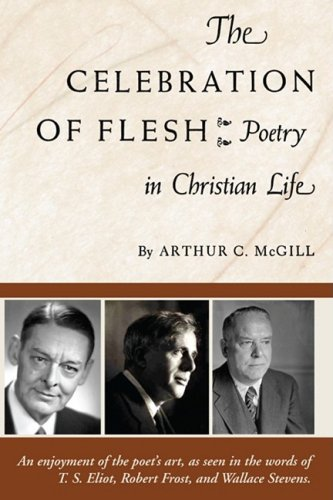 Image for The Celebration of the Flesh: Poetry in Christian Life