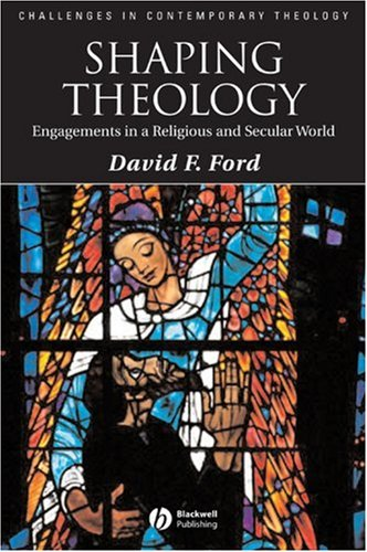 Image for Shaping Theology: Engagements in a Religious and Secular World (Challenges in Contemporary Theology)