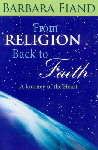 Image for From Religion Back to Faith: A Journey of the Heart