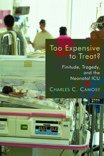 Image for Too Expensive to Treat?: Finitude, Tragedy, and the Neonatal ICU