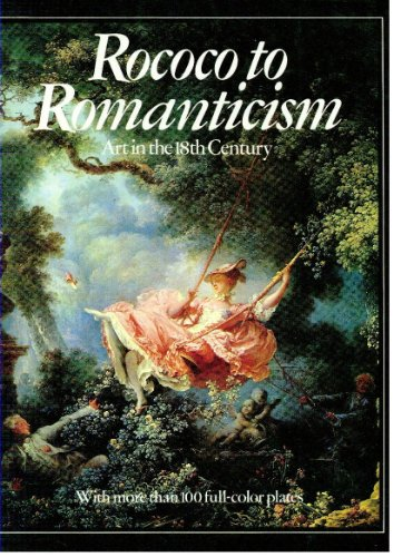 Image for Rococo to Romanticism: Art in the 18th Century