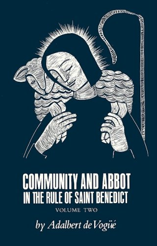 Image for Community and Abbot in the Rule of st Benedict, Volume Two (Cistercian Studies Series)