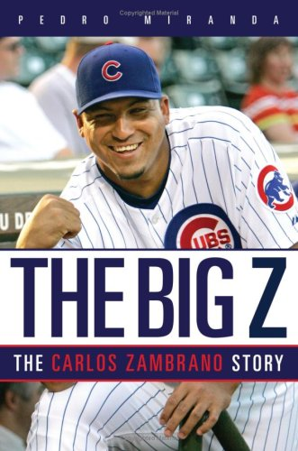 Image for The Big Z:  The Carlos Zambrano Story