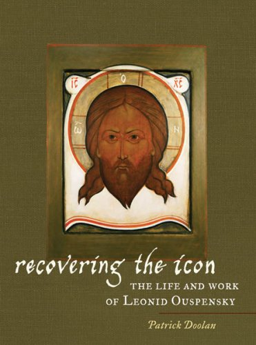 Image for Recovering the Icon: The Life and Works of Leonid Ouspensky